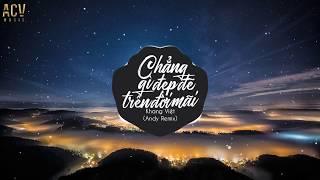 Chẳng Gì Đẹp Đẽ Trên Đời Mãi (Andy Remix) - Khang Việt | Nhạc EDM Tik Tok 8D Gây Nghiện 2019
