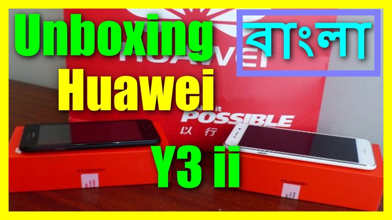 HUAWEI y3 ii unboxing & review (design, performance, camera) Bangla