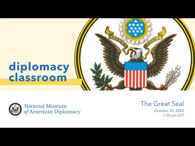 Diplomacy Classroom: The Great Seal