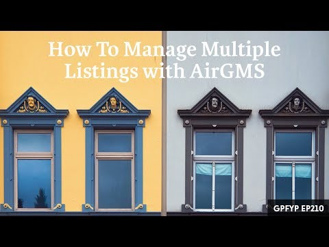 Airbnb Hosting EP 210: How To Manage Multiple Listings with AirGMS