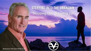 Stepping Out, Stepping Up 4/25/21 with Rev. Michael McMorrow