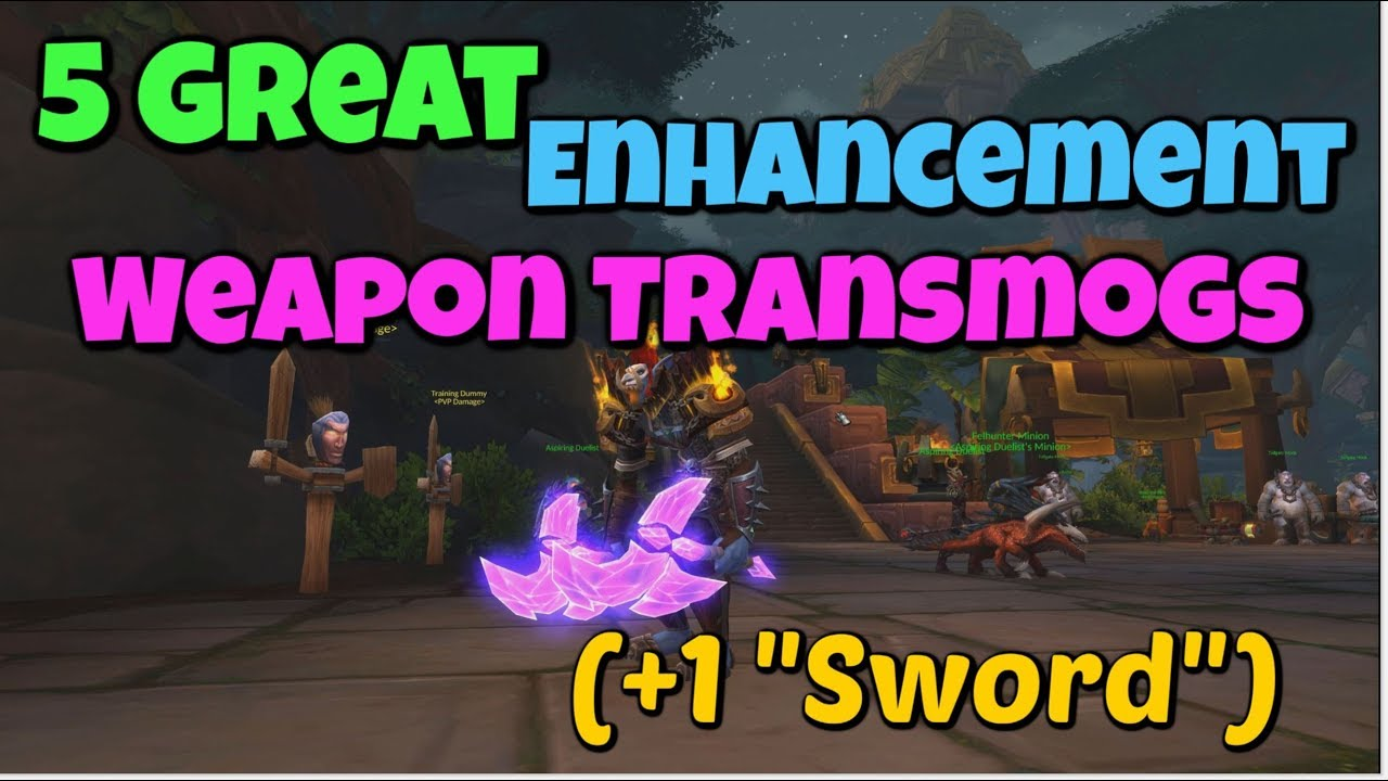 WoW | The 5 Best Enhancement Shaman Weapon Transmogs (and a SWORD?)