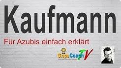 Kaufmann einfach erklärt - Prüfungswissen für Azubis ★ GripsCoachTV