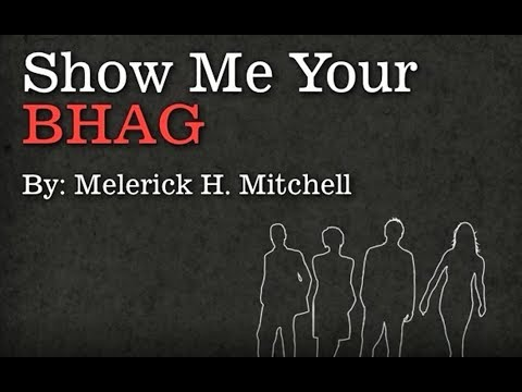 Show Me Your BHAG