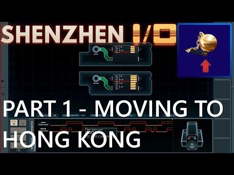 Shenzhen I/O - Part 1 - Moving to Hong Kong!