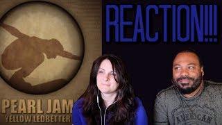 Pearl Jam Yellow Ledbetter Reaction!!