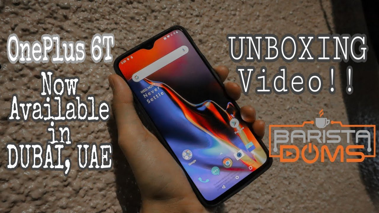 OnePlus 6T in Dubai| Unboxing Only