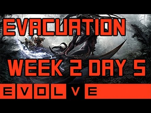 Evolve - Evacuation Week 2 Day 5