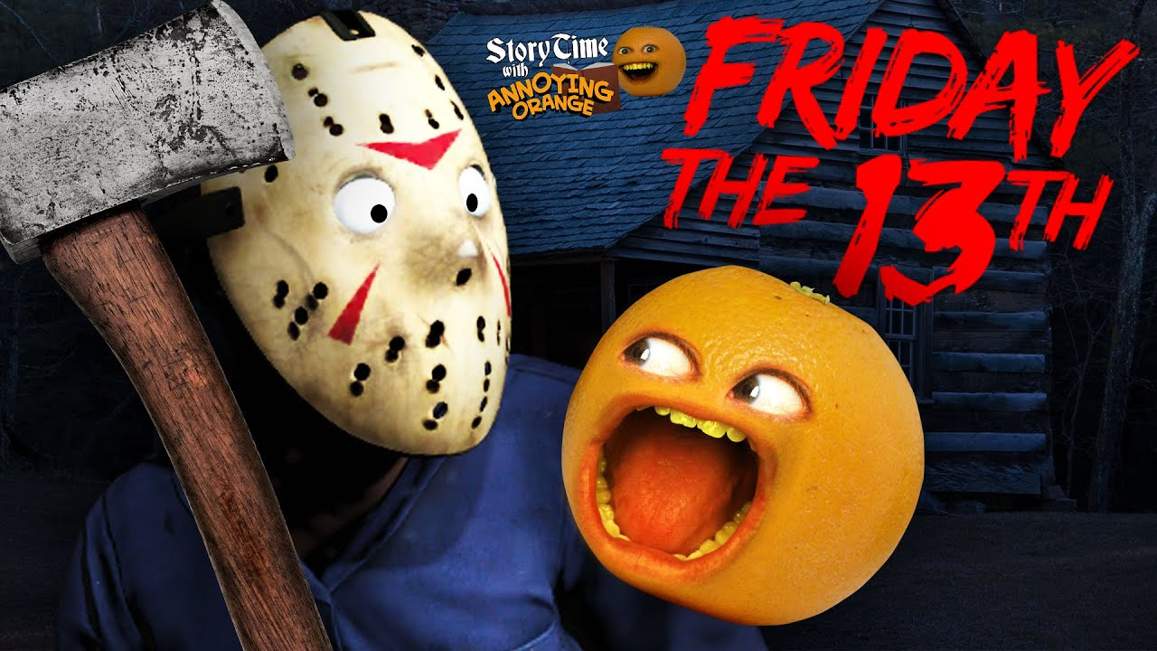 Annoying Orange - Storytime: Friday the 13th!