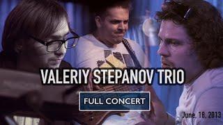 Download VALERIY STEPANOV TRIO (2013) Mp3 and Videos