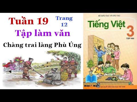 Tiếng Việt Lớp 3 | Tuần 19 | Tập làm văn | CHÀNG TRAI LÀNG PHÙ ỦNG | Trang 12