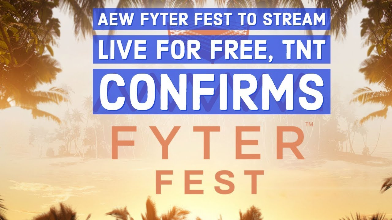 AEW And TNT Confirm Fyter Fest Will Stream For Free, New