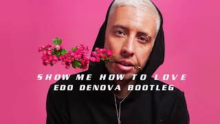 Example -   Show me how to love (Edo Denova Bootleg)