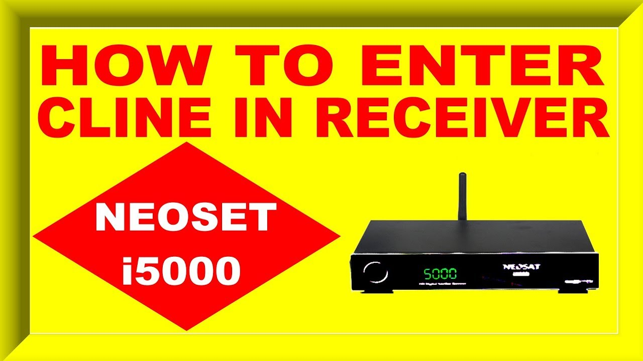 How to enter cline receiver Neosat i 5000