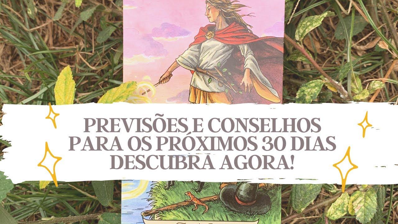 PREVISÕES E CONSELHOS PARA OS PRÓXIMOS 30 DIAS (ou mais)  - Tarot responde