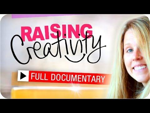 Raising Creativity - FULL DOCUMENTARY