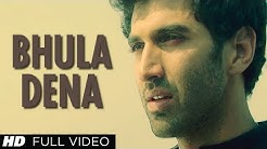 """Bhula Dena Aashiqui 2"" Full Video Song á´´á´° | Aditya Roy Kapur, Shraddha Kapoor"