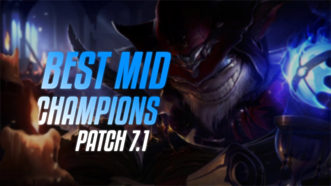 Best Mid Lane Champions Patch 7 1 League Of Legends Season 7 Youtube