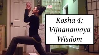 Yoga Kosha 4: Vijnanamaya : Wisdom/Intuition - LauraGyoga