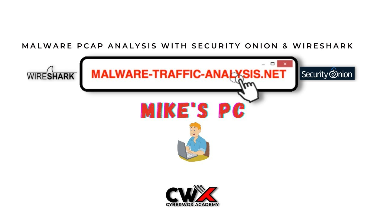 Malware Traffic Analysis with Security Onion & Wireshark    Mike's PC