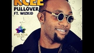 Kcee - PullOver Feat. WizKid