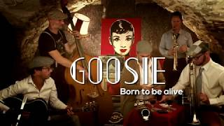 Born to Be Alive - Goosie [Live Session #1] Patrick Hernandez Swing Cover