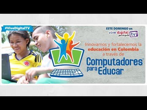 Innovamos y fortalecemos la educación a través de #ComputadoresParaEducar | #ViveDigitalTV C48