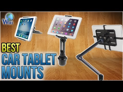 10 Best Car Tablet Mounts 2018