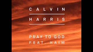 Calvin Harris - Pray to God ft. HAIM [1 Hour]