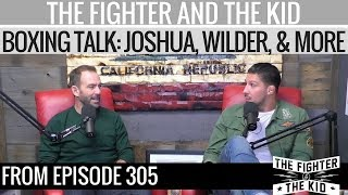 The Fighter and The Kid - Boxing Talk: Joshua, Wilder, Steroids in the Sport
