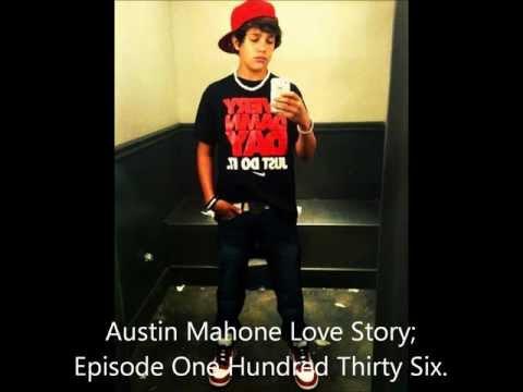 Austin Mahone; Love Story Episode One Hundred Thirty Six.