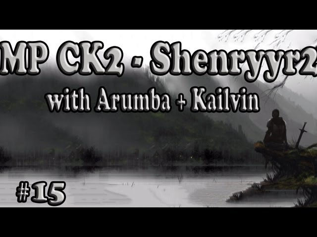 Crusader Kings 2 Multiplayer with Shenryyr Arumba and Kailvin! 15
