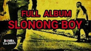 RTJ - Full Album Slonong boy ( Album Kedua ROMI & The JAHATs )