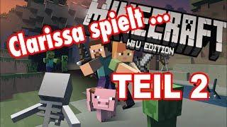 Clarissa spielt Minecraft WiiU Teil 2