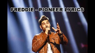 Freddie - Pioneer Lyrics (Eurovision-Hungary)(, 2016-01-06T14:32:37.000Z)