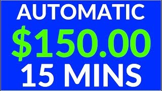 Earn $150.00 Every 15 Mins for FREE! (Make Money Online)