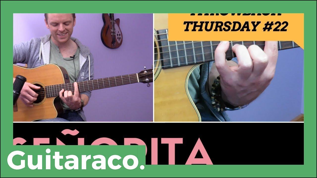 Senorita Justin Timerblake Guitar Lesson Tbt 22 Youtube