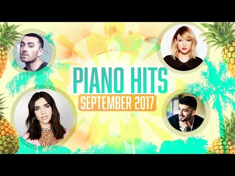 Piano Hits Pop Songs September 2017 : Over 1 hour of Billboa