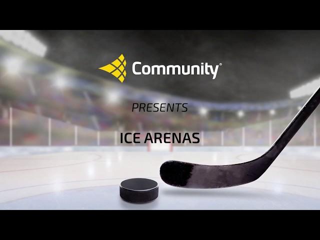 Community Presents Ice Arenas