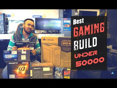 [HINDI] BEST Budget PC Gaming Build Under 50000 Rupees in India 2018