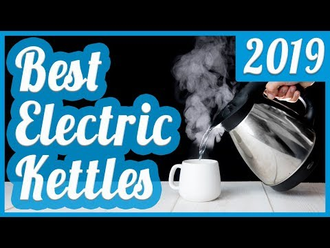 Best Electric Kettle To Buy In 2019