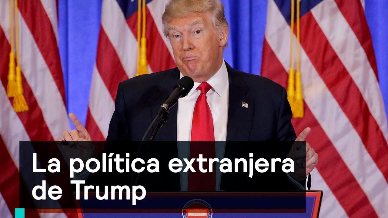 la pol tica extranjera de trump es la hora de opinar