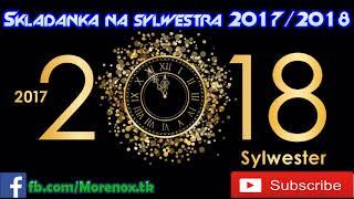 Sylwestrowa składanka 2017/2018 || Muzyka Klubowa Sylwester 2018 ★★★★★