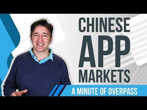 Chinese App Markets - A Minute of Overpass