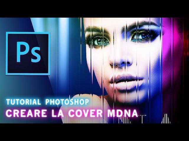 Tutorial Photoshop: Effetto Specchio Frammentato in stile Cover MDNA