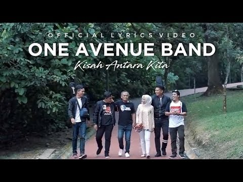ONE AVENUE BAND | KISAH ANTARA KITA | OFFICIAL LYRIC VIDEO