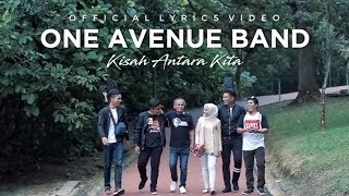 🔵One Avenue Band - Kisah Antara Kita | Official Lyrics Video