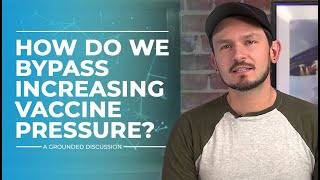 What Do We Do About The Increasing Vaccine Pressure?
