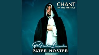 Pater Noster (Chant of the Mystics)