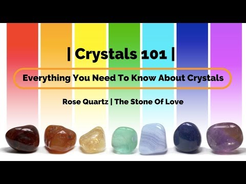 Crystals 101| Rose Quartz | The Stone Of Love | Everything You Need To Know About Crystals |